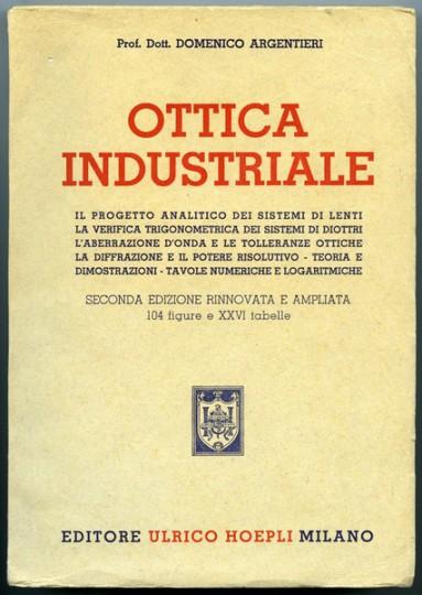pdf  OTTICA INDUSTRIALE DOMENICO ARGENTIERI editore HOEPLI 1954
